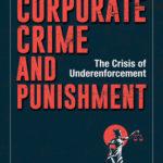 [PDF] [EPUB] Corporate Crime and Punishment: The Crisis of Underenforcement Download