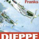 [PDF] [EPUB] Dieppe: The Greatest Air Battle, 19th August 1942 Download