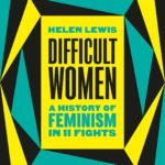 [PDF] [EPUB] Difficult Women: A History of Feminism in 11 Fights Download