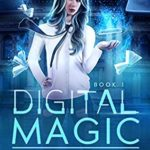 [PDF] [EPUB] Digital Magic (Academy of Modern Magic, #1) Download
