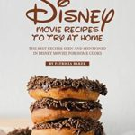 [PDF] [EPUB] Disney Movie Recipes to Try at Home: The Best Recipes Seen and Mentioned in Disney Movies for Home Cooks Download