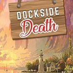 [PDF] [EPUB] Dockside Death (An Allegra Mitchells Mystery Book 2) Download