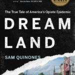 [PDF] [EPUB] Dreamland: The True Tale of America's Opiate Epidemic Download