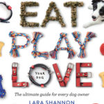 [PDF] [EPUB] Eat, Play, Love (Your Dog): The Ultimate Guide for Every Dog Owner Download