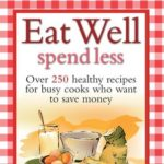 [PDF] [EPUB] Eat Well, Spend Less Download