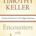[PDF] [EPUB] Encounters with Jesus: Unexpected Answers to Life's Biggest Questions Download