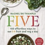 [PDF] [EPUB] Five: 150 effortless ways to eat 5+ fruit and veg a day Download