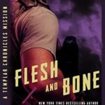 [PDF] [EPUB] Flesh and Bone (Templar Chronicles #3.5; The Templar Chronicles Missions #4) Download
