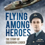 [PDF] [EPUB] Flying Among Heroes: The Story of Squadron Leader T.C.S Cooke DFC AFC DFM AE Download
