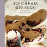 [PDF] [EPUB] Food52 Ice Cream and Friends: 60 Recipes and Riffs for Sorbets, Sandwiches, No-Churn Ice Creams, and More Download