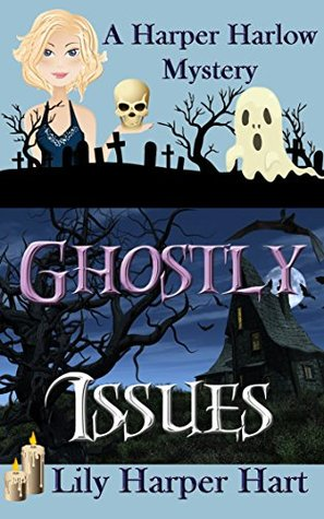 [PDF] [EPUB] Ghostly Issues (A Harper Harlow Mystery #2) Download by Lily Harper Hart