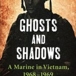 [PDF] [EPUB] Ghosts and Shadows: A Marine in Vietnam, 1968-1969 Download