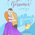 [PDF] [EPUB] Glimpses of Gossamer (Urban Farm Fresh Romance #8) Download