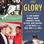 [PDF] [EPUB] Greed and Glory: How Doc Gooden, Donald Trump, Lawrence Taylor, Ed Koch, Rudy Giuliani, and the Mafia Ruled New York in the 1980s Download