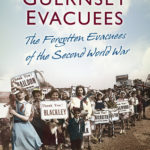 [PDF] [EPUB] Guernsey Evacuees: The Forgotten Evacuees of the Second World War Download