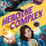 [PDF] [EPUB] Heroine Complex (Heroine Complex #1) Download