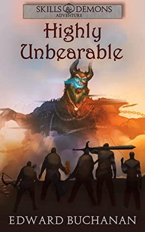 [PDF] [EPUB] Highly Unbearable: Skills and Demons Adventure Download by Edward Buchanan