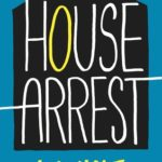 [PDF] [EPUB] House Arrest (House Arrest, #1) Download
