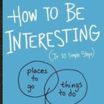 [PDF] [EPUB] How to Be Interesting: An Instruction Manual Download