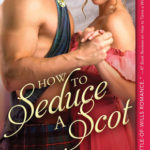 [PDF] [EPUB] How to Seduce a Scot (Broadswords and Ballrooms, #1) Download