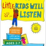 [PDF] [EPUB] How to Talk so Little Kids Will Listen: A Survival Guide to Life with Children Ages 2-7 Download