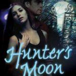 [PDF] [EPUB] Hunter's Moon (A Tale of the Sazi, #1) Download