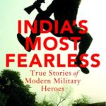[PDF] [EPUB] India's Most Fearless: True Stories of Modern Military Heroes Download