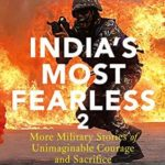 [PDF] [EPUB] India's Most Fearless 2: More Military Stories of Unimaginable Courage and Sacrifice Download