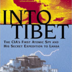 [PDF] [EPUB] Into Tibet: The Cia's First Atomic Spy and His Secret Expedition to Lhasa Download