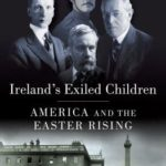[PDF] [EPUB] Ireland's Exiled Children: America and the Easter Rising Download