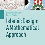 [PDF] [EPUB] Islamic Design: A Mathematical Approach (Mathematics and the Built Environment) Download