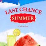 [PDF] [EPUB] Last Chance Summer (Last Chance, #5.5) Download