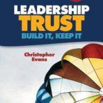 [PDF] [EPUB] Leadership Trust: Build It, Keep It Download