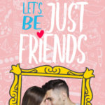 [PDF] [EPUB] Let's Be Just Friends (Just Friends, #1) Download