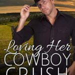 [PDF] [EPUB] Loving Her Cowboy Crush (Caruthers Siblings Of FootHills Book 2) Download