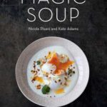 [PDF] [EPUB] Magic Soup: 100 Recipes for Health and Happiness Download