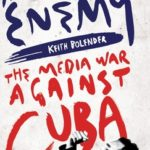 [PDF] [EPUB] Manufacturing the Enemy: The Media War Against Cuba Download