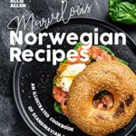 [PDF] [EPUB] Marvelous Norwegian Recipes: An Illustrated Cookbook of Scandinavian Dish Ideas! Download