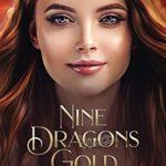[PDF] [EPUB] Nine Dragons Gold: A Firethorn Kingdoms novel (The Firethorn Bride Book 1) Download