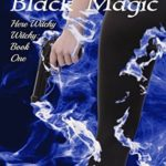 [PDF] [EPUB] No More Black Magic (Here Witchy Witchy, #1) Download