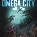 [PDF] [EPUB] Omega City (Omega City, #1) Download