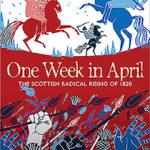[PDF] [EPUB] One Week in April: The Scottish Radical Rising of 1820 Download