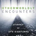 [PDF] [EPUB] Otherworldly Encounters: Evidence of UFO Sightings and Abductions Download