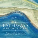 [PDF] [EPUB] Pathways of Reconciliation: Indigenous and Settler Approaches to Implementing the Trc's Calls to Action Download