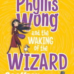 [PDF] [EPUB] Phyllis Wong and the Waking of the Wizard Download