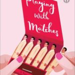 [PDF] [EPUB] Playing with Matches: A Novel Download
