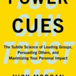 [PDF] [EPUB] Power Cues: The Subtle Science of Leading Groups, Persuading Others, and Maximizing Your Personal Impact Download