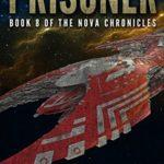 [PDF] [EPUB] Prisoner (The Nova Chronicles #8) Download