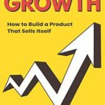 [PDF] [EPUB] Product-Led Growth: How to Build a Product That Sells Itself Download