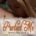 [PDF] [EPUB] Protect Me (Rivers Edge, #4) Download